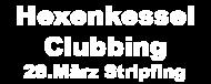 HEXENKESSEL CLUBBING
