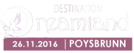 Destination Dreamland - 26.11.2016